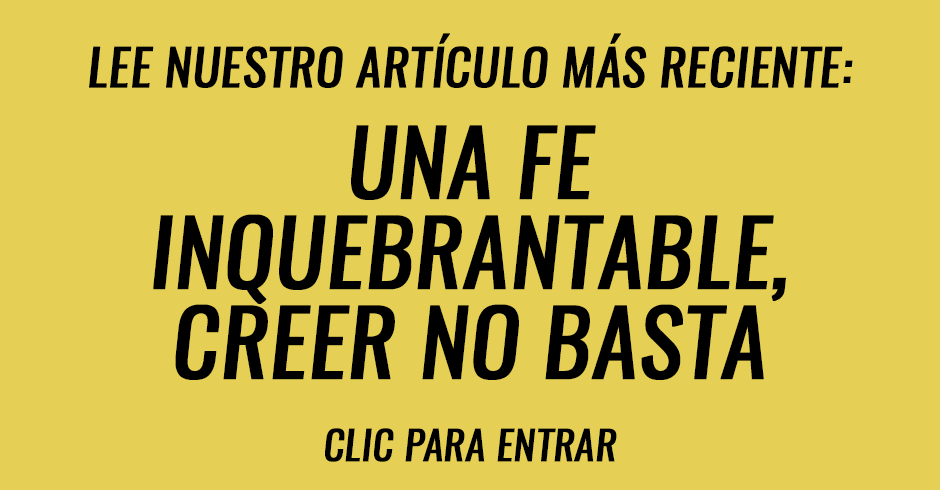 Una fe inquebrantable, creer no basta