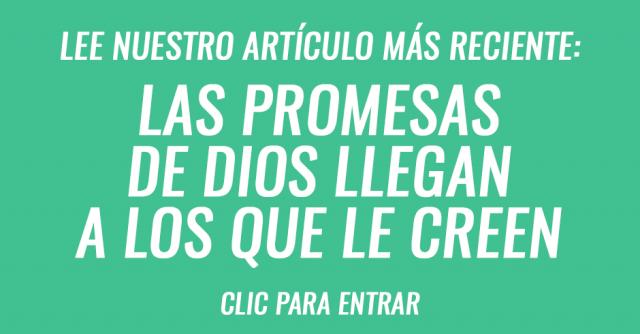 Las promesas de Dios llegan para todos los que creen en Él
