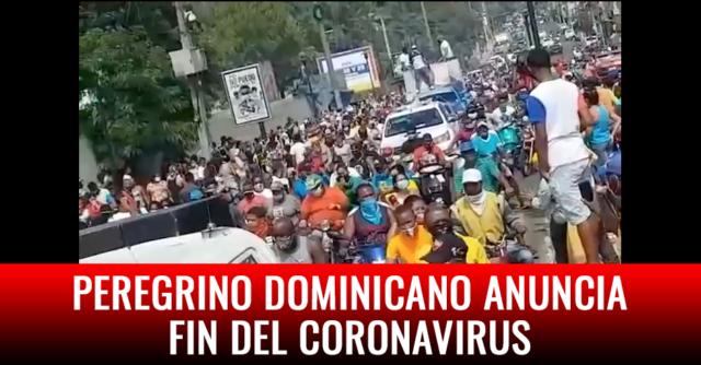Peregrino dominicano anuncia fin del coronavirus