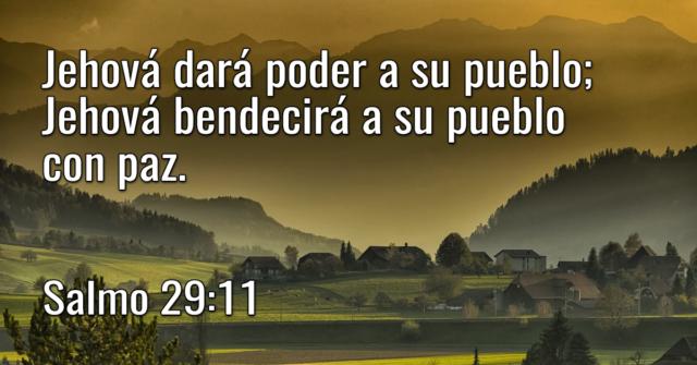 Jehová dará poder a su pueblo; Jehová bendecirá a su pueblo con paz