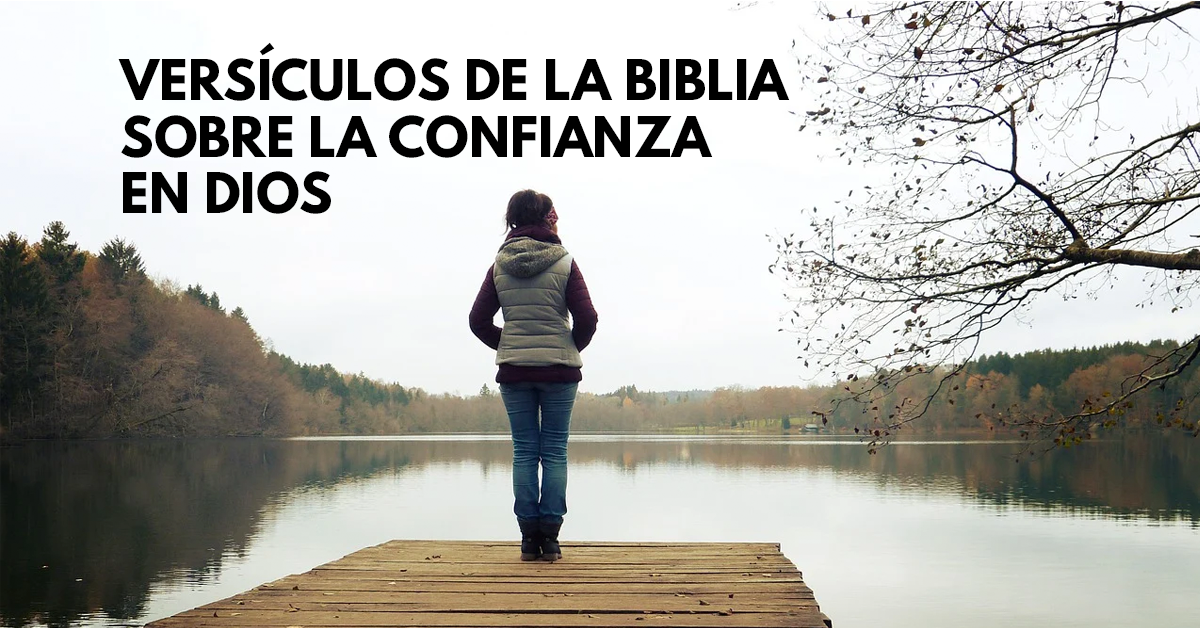 VERSÍCULOS DE LA BIBLIA SOBRE LA CONFIANZA EN DIOS