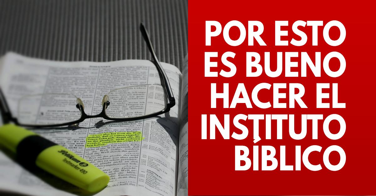 Por está razón es saludable hacer el Instituto Bíblico