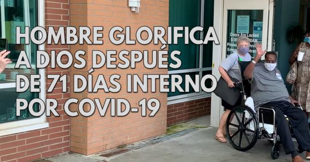 Hombre glorifica a Dios 71 días después de estar interno por covid-19