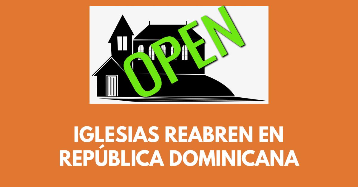 Reabren iglesias en República Dominicana