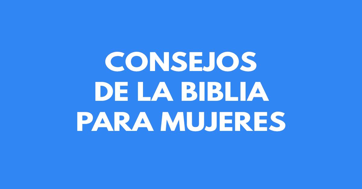 Consejos de la Biblia para mujeres