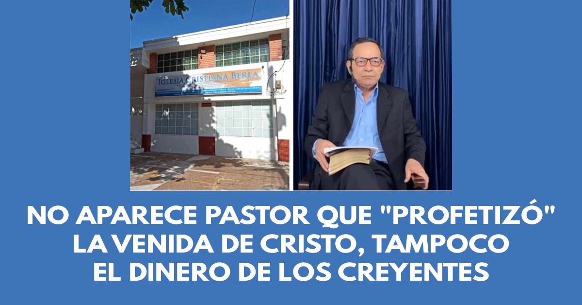 No aparece pastor que profetizó la venida de cristo